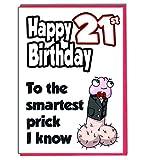 """Lustige Geburtstagskarte zum 21. Geburtstag, Aufschrift """"Smartest Prick I Know"""""""