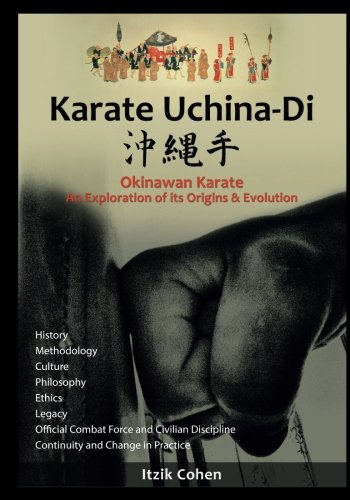 Karate Uchina-Di: Okinawan Karate: An Exploration of its Origins and Evolution