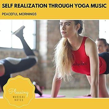 Self Realization Through Yoga Music - Peaceful Mornings