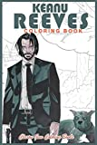 KEANU REEVES COLORING BOOK: A John Wick Coloring Pages |An  Ideal Adult, Men and Boys Gifts (Fantasy Coloring Books)