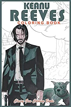 KEANU REEVES COLORING BOOK  A John Wick Coloring Pages |An Ideal Adult Men and Boys Gifts  Fantasy Coloring Books