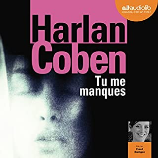 Tu me manques                   By:                                                                                                                                 Harlan Coben                               Narrated by:                                                                                                                                 Maud Rudigoz                      Length: 11 hrs and 33 mins     Not rated yet     Overall 0.0