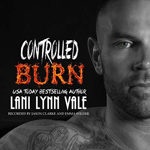 Controlled Burn Audiobook By Lani Lynn Vale cover art