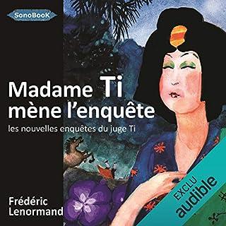 Page de couverture de Madame Ti mène l'enquête(Les nouvelles enquêtes du juge Ti 5)