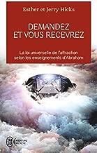 Demandez Et Vous Recevrez by Jerry Hicks (2016-01-20)
