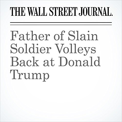 Father of Slain Soldier Volleys Back at Donald Trump cover art