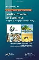 Medical Tourism and Wellness: Hospitality Bridging Healthcare (H2H)