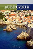 Dubrovnik Travel Journal: Croatia Blank Lined Notebook for Travels And Adventure Of Your Trip Matte Cover 6 X 9 Inches 15.24 X 22.86 Centimetre 111 Pages