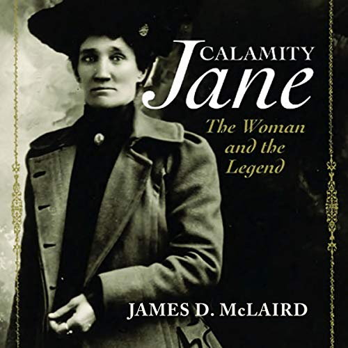 Calamity Jane: The Woman and the Legend cover art