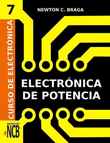Electrónica de Potencia (Curso de Electrónica nº 7)