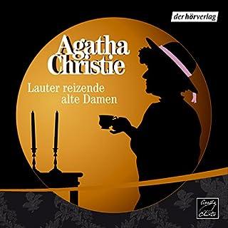 Lauter reizende alte Damen                   Autor:                                                                                                                                 Agatha Christie                               Sprecher:                                                                                                                                 Stephan Schad                      Spieldauer: 3 Std. und 22 Min.     158 Bewertungen     Gesamt 4,5