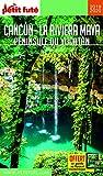 Cancun - la Riviera Maya - Peninsule du Yucatan 2019 Petit Fute Offre Num (Country Guide)
