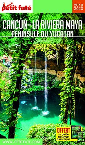 Guide Cancun - La Riviera Maya 2020 Petit Futé