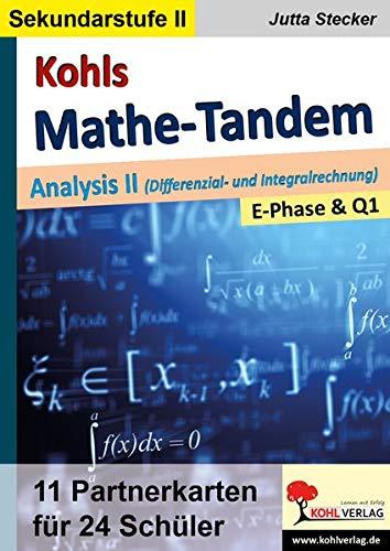 Kohls Mathe-Tandem / Analysis II: Partnerrechnen im 11.-13. Schuljahr