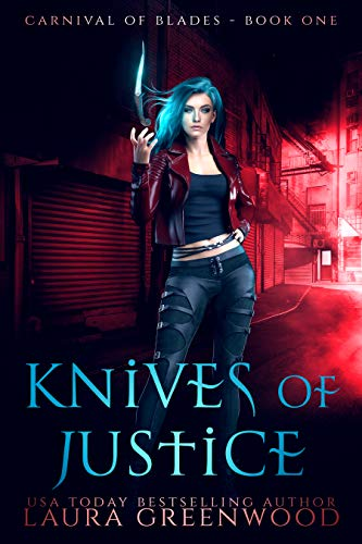 Knives Of Justice Carnival Of Blades The Obscure World Laura Greenwood