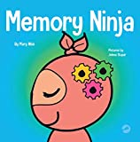 Memory Ninja: A Children's Book About Learning and Memory Improvement (Ninja Life Hacks 48) (English Edition)