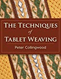The Techniques of Tablet Weaving - Peter Collingwood