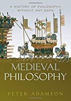 Medieval Philosophy: A History of Philosophy Without Any Gaps
