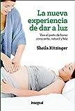 La nueva experiencia de dar a luz (OTROS INTEGRAL)