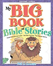 My BIG Book of Bible Stories - Volume 3: Bible Stories! Rhyming Fun! Timeless Truth for Everyone!