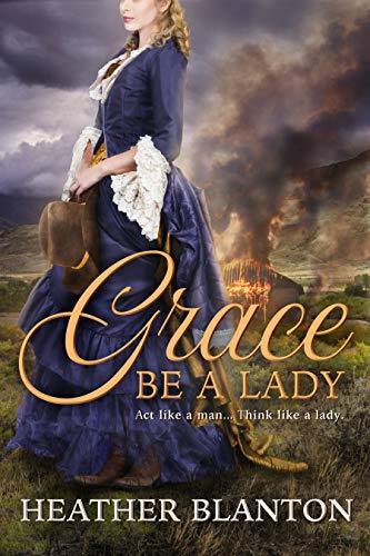 Grace be a Lady by Heather Blanton ebook deal