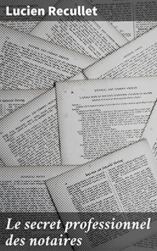Couverture du livre Le secret professionnel des notaires