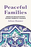 Peaceful Families: American Muslim Efforts against Domestic Violence