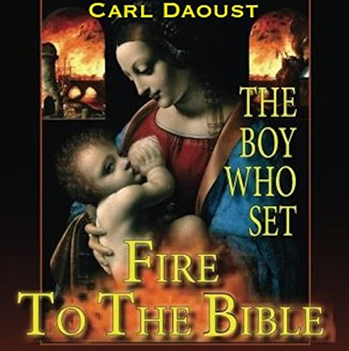 The Boy Who Set Fire to the Bible cover art