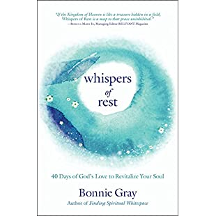 Whispers of Rest 40 Days of God's Love to Revitalize Your Soul