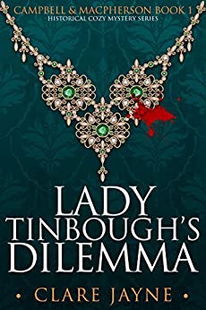 Lady Tinbough's Dilemma (Campbell & MacPherson Historical Mysteries 1) by [Clare Jayne]