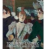 Toulouse-Lautrec: Paris & the Moulin Rouge (Paperback) - Common