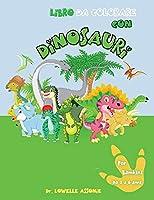 Libro Da Colorare Con Dinosauri Per Bambini Da 2 A 6 Anni: Un Libro Di Ativita Per I Prescolari, Regalo Perfetto Per Ragazze E Ragazzi, Con Gli Animali Carini
