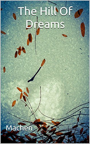 The Hill Of Dreams Annotated Kindle Edition By Machen Arthur Literature Fiction Kindle Ebooks Amazon Com