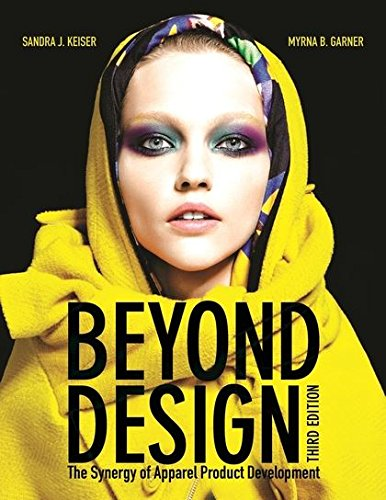 Compare Textbook Prices for Beyond Design: The Synergy of Apparel Product Development 3 Edition ISBN 9781609012267 by Garner, Myrna B.,Keiser, Sandra