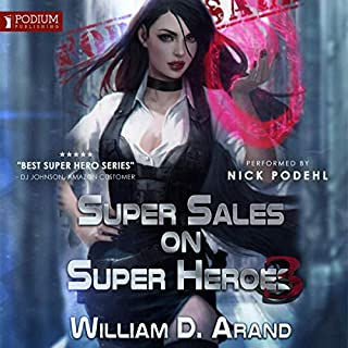 Super Sales on Super Heroes     Super Sales on Super Heroes, Book 3              By:                                                                                                                                 William D. Arand                               Narrated by:                                                                                                                                 Nick Podehl                      Length: 12 hrs     188 ratings     Overall 4.6