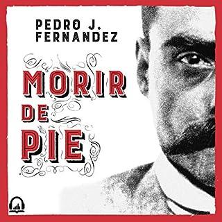 Morir de pie audiobook cover art