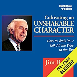 Cultivating an Unshakable Character     How to Walk Your Talk All the Way to the Top              Auteur(s):                                                                                                                                 Jim Rohn                               Narrateur(s):                                                                                                                                 Jim Rohn                      Durée: 6 h et 31 min     15 évaluations     Au global 4,9