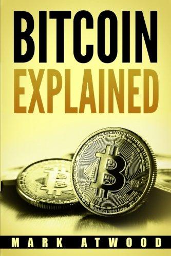 Bitcoin Explained: Become A Bitcoin Millionaire In 2018: (Bitcoin Mining, Bitcoin Investing, Bitcoin Wallet)
