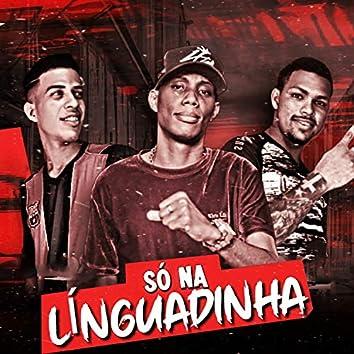Só na Linguadinha (feat. Mc Gw) (Brega Funk)