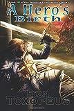A Hero's Birth (Empire's Foundation) (Volume 3)