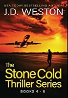 The Stone Cold Thriller Series Books 4 - 6: A Collection of British Action Thrillers (The Stone Cold Thriller Boxset)
