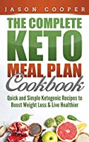 Keto Meal Plan: Quick and Simple Ketogenic Recipes to Boost Weight Loss and Live Healthier
