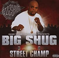 Street Champ by Big Shug (2007-07-16)