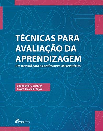 Técnicas Para Avaliação da Aprendizagem: um Manual Para os Professores Universitários