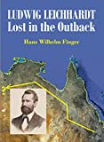 Ludwig Leichhardt: Lost in the Outback