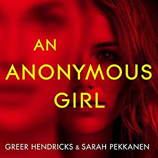 An Anonymous Girl                   By:                                                                                                                                 Greer Hendricks,                                                                                        Sarah Pekkanen                               Narrated by:                                                                                                                                 Julia Whelan,                                                                                        Barrie Kreinik                      Length: 11 hrs and 38 mins     137 ratings     Overall 4.2
