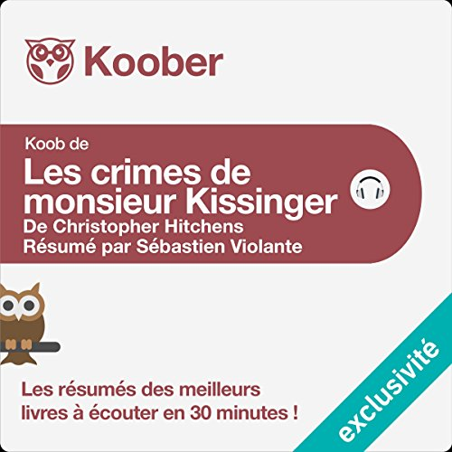 Résumé : Les crimes de monsieur Kissinger de Christopher Hitchens cover art