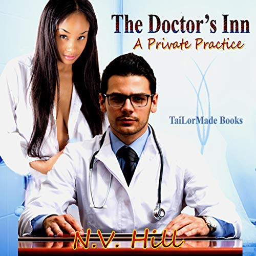 The Doctor's Inn     A Private Practice              By:                                                                                                                                 N.V. Hill                               Narrated by:                                                                                                                                 S. Johnson                      Length: 2 hrs and 5 mins     3 ratings     Overall 3.0