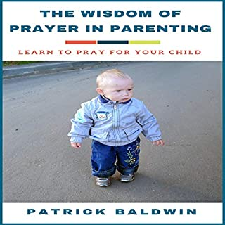 The Wisdom of Prayer in Parenting cover art