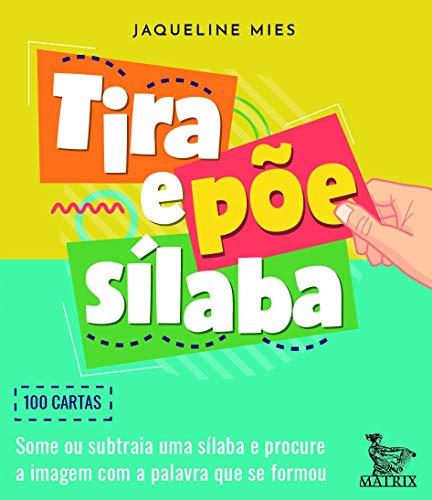 Tira e põe sílaba: Some ou subtraia um sílaba e procure a imagem com a palavra que se formou